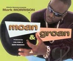 Mark Morrison – Moan & Groan